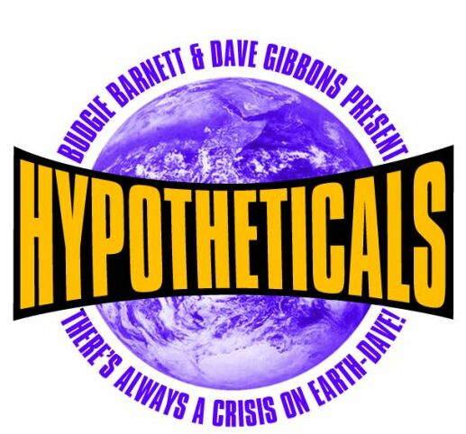 Hypotheticals graphic by Dave Gibbons - click here to enter site