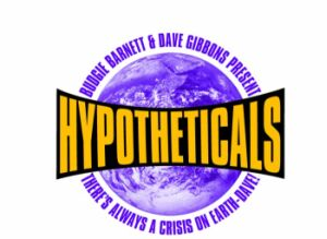 Hypotheticals Graphic designed by Dave Gibbons